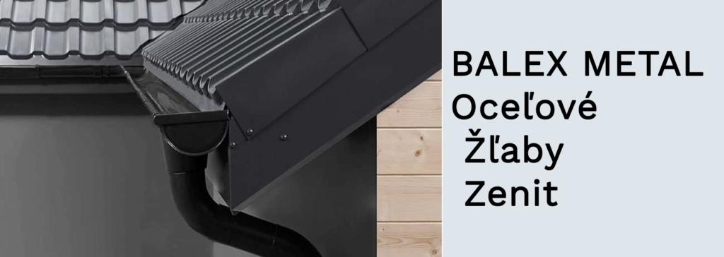BALEX METAL - Oceľové Žľaby Zenit