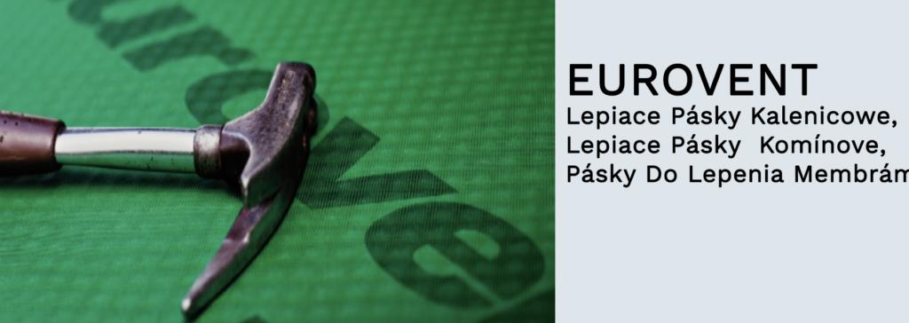 EUROVENT - Lepiace Pásky Kalenicowe, Lepiace Pásky Komínove, Pásky Do Lepenia Membrám