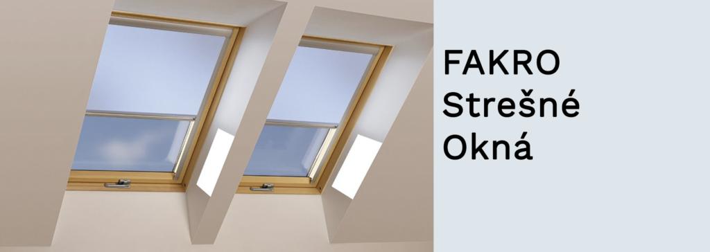 FAKRO - Strešné Okná